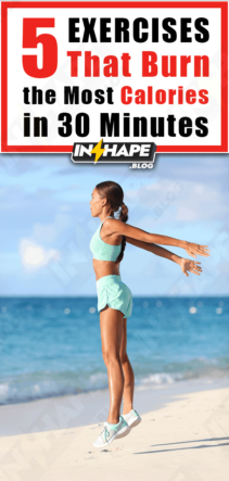 5 Exercises That Burn the Most Calories in 30 Minutes
